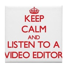 Keep Calm and Listen to a Video Editor Tile Coaste