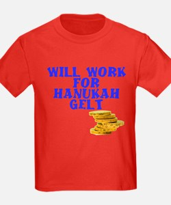 Will work for Hanukah getl T
