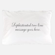 Sophisticated Text Pillow Case
