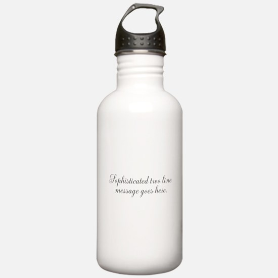 Sophisticated Text Water Bottle