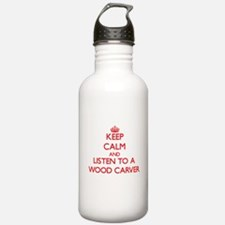 Keep Calm and Listen to a Wood Carver Water Bottle