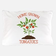 HOME GROWN TOMATOES Pillow Case
