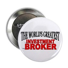 """""""The World's Greatest Investment Broker"""" Button"""