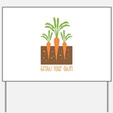 Grow Your Own Yard Sign