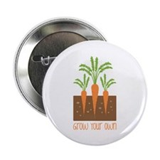 "Grow Your Own 2.25"" Button"