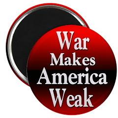War Makes America Weak Magnet