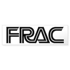 Frac Bumper Bumper Sticker