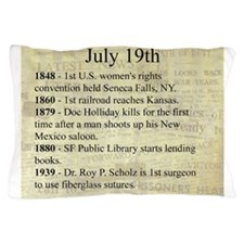 July 19th Pillow Case