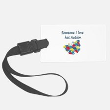 Someone I love has Autism (blue) Luggage Tag