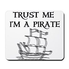 TRUST ME I'M A PIRATE Mousepad