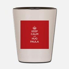 Hug Paula Shot Glass