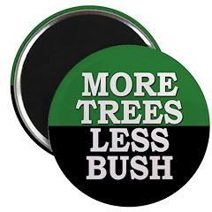 More Trees, Less Bush Magnet (100 pack)