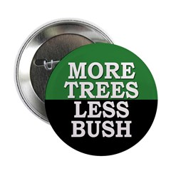 More Trees, Less Bush Button (100 pack)