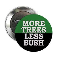 More Trees, Less Bush (button)
