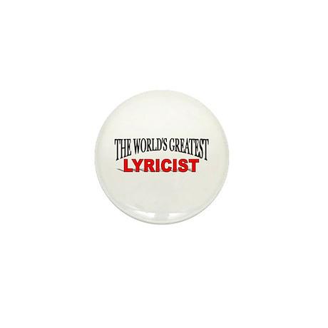 """""""The World's Greatest Lyricist"""" Mini Button"""