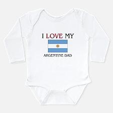 I Love My Argentine Dad Body Suit