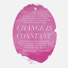 Greys Anatomy- Change  Oval Ornament