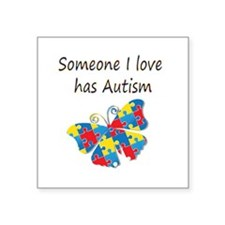 "Someone I love has Autism ( Square Sticker 3"" x 3"""