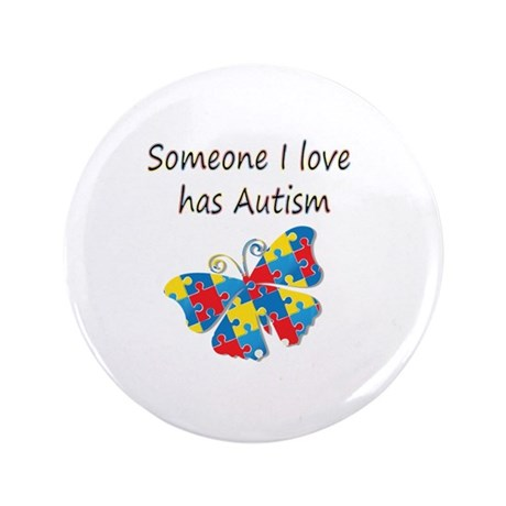 """Someone I love has Autism ( 3.5"""" Button (100 pack)"""