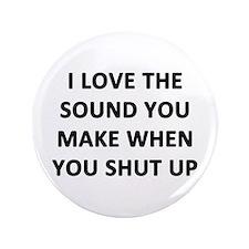 "I Love The Sound 3.5"" Button"