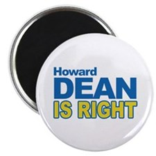 HOWARD DEAN IS RIGHT Magnet