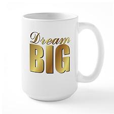 DREAM BIG Mugs