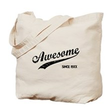 Personalize Awesome Since Tote Bag