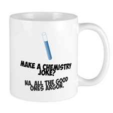 Make a chemistry joke? Mugs