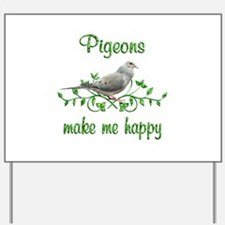 Pigeons Make Me Happy Yard Sign