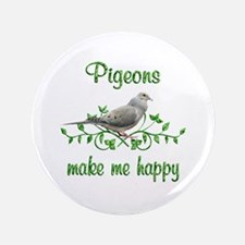 "Pigeons Make Me Happy 3.5"" Button"