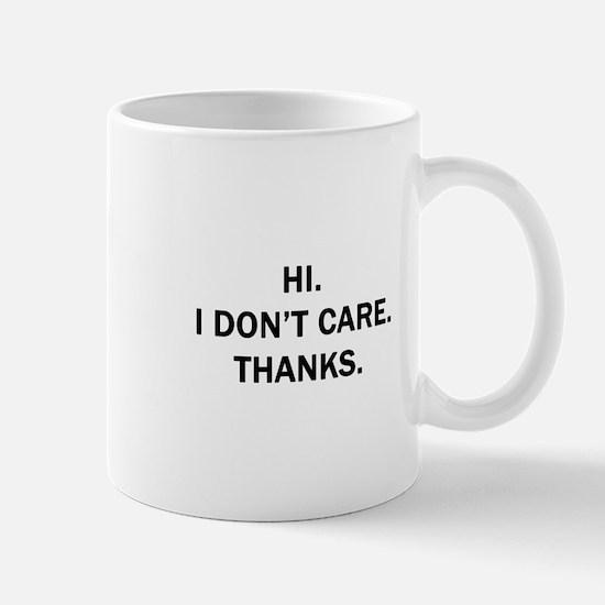Hi. I Don't Care. Thanks. Mug