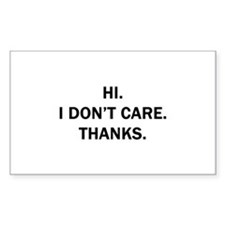 Hi. I Don't Care. Thanks. Decal
