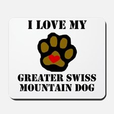 I Love My Greater Swiss Mountain Dog Mousepad