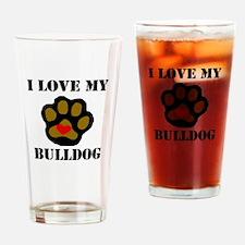 I Love My Bulldog Drinking Glass