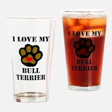 I Love My Bull Terrier Drinking Glass