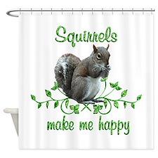 Squirrels Make Me Happy Shower Curtain
