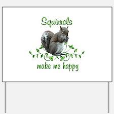 Squirrels Make Me Happy Yard Sign
