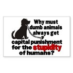 Stupidity of Humans (BSL) Rectangle Sticker
