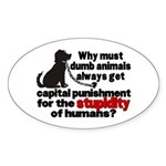 Stupidity of Humans (BSL) Oval Sticker