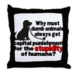 Stupidity of Humans (BSL) Throw Pillow