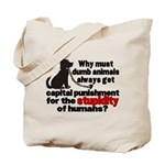Stupidity of Humans (BSL) Tote Bag