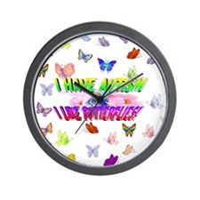 I have autism like butterflies.jpg Wall Clock