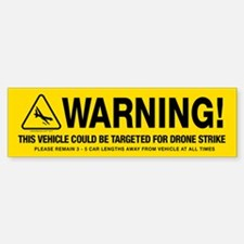 Drone Strike Warning Bumper Bumper Bumper Sticker