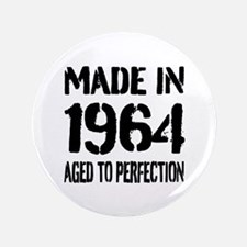 """1964 Aged to perfection 3.5"""" Button"""