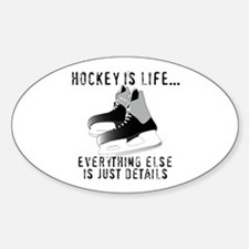 Ice Hockey is Life Decal