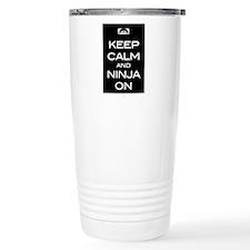 Keep Calm And Ninja On Travel Mug