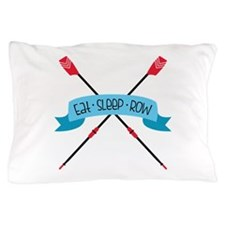 Eat Sleep Row Pillow Case