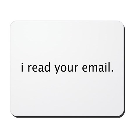 """""""i read your email"""" Mousepad"""