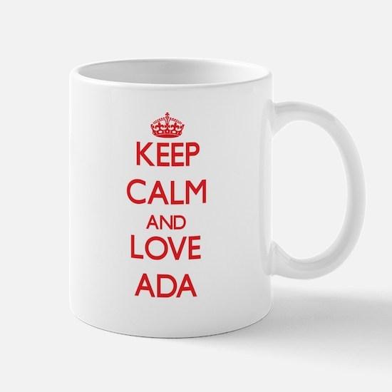 Keep Calm and Love Ada Mugs