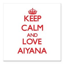 "Keep Calm and Love Aiyana Square Car Magnet 3"" x 3"